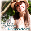kelli caldwell - Want to Rise in Your Eyes